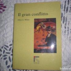 Libros de segunda mano: IL GRAN CONFLITTO;ELLEN G.WHITE;ADV 2000. Lote 152444862