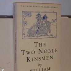 Libros de segunda mano: THE TWO NOBLE KINSMEN BY WILLIAM SHAKESPEARE - (EN INGLES) OCASION. Lote 153062506