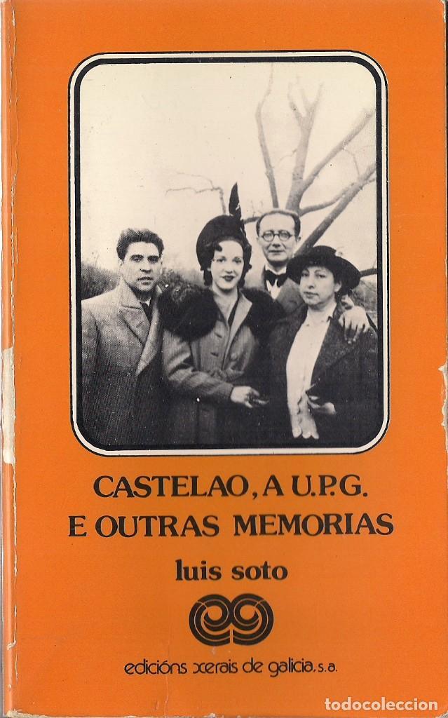 LUIS SOTO : CASTELAO, A U.P.G E OUTRAS MEMORIAS. (EDICIÓNS XERAIS DE GALICIA, 1983) (Libros de Segunda Mano - Otros Idiomas)