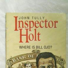 Libros de segunda mano: INSPECTOR HOLT WHERE IS BILL OJO?. Lote 153435385