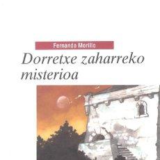 Fernando Morillo. Dorretxe Zaharreko misterioa. 2012. En euskera