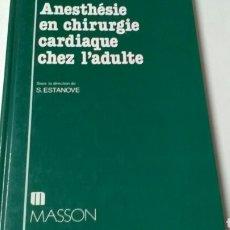 Libros de segunda mano: ANESTHÉSIE EN CHIRURGIE CARDIAQUE CHEZ L'ADULTE .ED. MASSON.. Lote 153948280