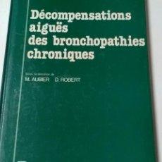 Libros de segunda mano: DÉCOMPENSATIONS AIGÜES DES BRONCHOPATHIES CHRONIQUES ED.MASSON.. Lote 153949222