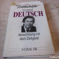 Libros de segunda mano: JÜRGEN TODENHÖFER - ICH DENKE DEUTSCH - STRAUBE 1989. Lote 154058934