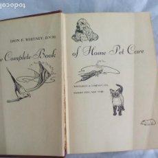 Libros de segunda mano: THE COMPLETE BOOK OF HOME PET CARE. LEON F. WHITNEY. D.V.M. 1950. ANIMALES DOMESTICOS. Lote 154204674