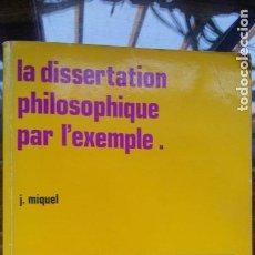 Libros de segunda mano: LA DISSERTATION PHILOSOPHIQUE PAR L`EXEMPLE, J. MIQUEL. Lote 154452982