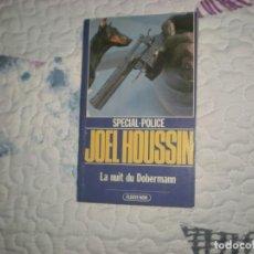 Libros de segunda mano: LA NUIT DU DOBERMANN;JOEL HOUSSIN;FLEUVE NOIR 1981. Lote 154498578