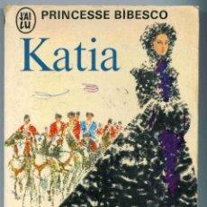 Libros de segunda mano: LIBRO - KATIA - PRINCESSE BIBESCO - 1972 - TEXTO EN FRANCÉS - ÉDITIONS J'AI LU. Lote 154616098