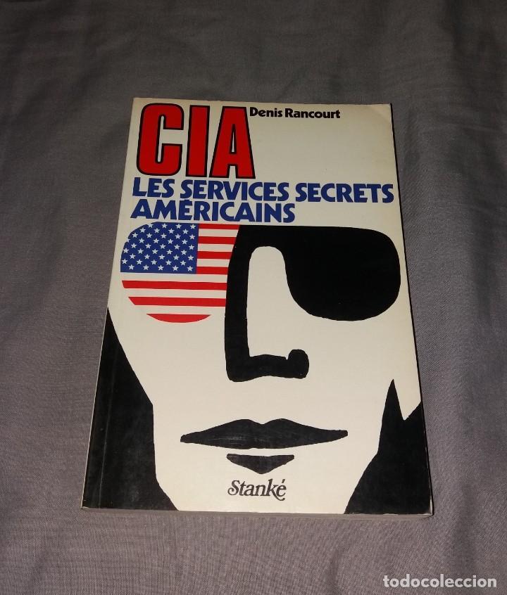 LIBRO. CIA, LES SERVICES SECRETS AMÉRICAINS. STANKÉ, DENIS RANCOURT, 1978 (Libros de Segunda Mano - Otros Idiomas)