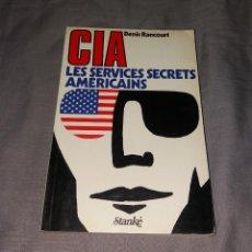 Libros de segunda mano: LIBRO. CIA, LES SERVICES SECRETS AMÉRICAINS. STANKÉ, DENIS RANCOURT, 1978. Lote 154817926