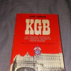 Libros de segunda mano: LIBRO. KGB, LE TRAVAIL OCCULTE DES AGENTS SECRETS. ELSEVIER, JOHN BARRON, 1975. Lote 154818190