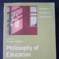 Libros de segunda mano: CTC - PHILOSOPHY OF EDUCATION - RANDALL CURREN - BLACKELL PUBLISHERS - SEMINUEVO - BIEN - INGLES. Lote 154875614