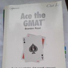 Libros de segunda mano: ACE THE GMAT. CLUB IVY. INCLUYE CD. NUEVO. . Lote 154938862