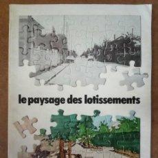 Libros de segunda mano: LE PAYSAGE DES LOTISSEMENTS (MINISTERE DE L´EQUIPEMENT ET DE L´AMENAGEMENT DU TERRITOIRE, 1978). Lote 155219222