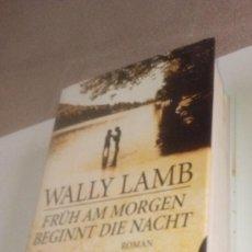 Libros de segunda mano: G-LANA9 LIBRO EN ALEMAN WALLY LAMB FRUH AM MORGEN BEGINNT DIE NACHT ROMAN . Lote 155345622