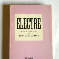 Libros de segunda mano: ELECTRE - PIECE EN DEUX ACTES - JEAN GIRAUDOUX - BERNARD GRASSET, EDITEUR. 1960. Lote 155544402