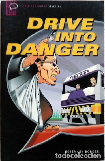 DRIVE INTO DANGER ROSEMARY BORDER STARTERS OXFORD UNIVERSITY PRESS 2000 ILLUSTRATED SIMON GURR (Libros de Segunda Mano - Otros Idiomas)