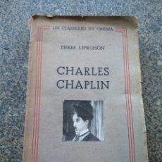 Libros de segunda mano: CHARLES CHAPLIN -- PIERRE LEPROHON -- LES CLASSIQUES DU CINEMA -- EDITIONS JACQUES MELOT 1946 -- . Lote 156219634