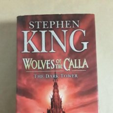 Libros de segunda mano: STEPHEN KING,WOLVES OF THE CALLA,THE DARK TOWER. Lote 156303970