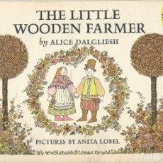 Libros de segunda mano: CUENTO EN INGLES. THE LITTLE WOODEN FARMER. ALICE DALGLIESH. 1971. Lote 156887182