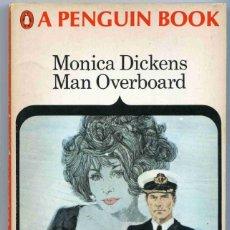 Libros de segunda mano: LIBRO - MAN OVERBOARD - MONICA DICKENS - A PENGUIN BOOK - 1968 - TEXTO EN INGLES. Lote 157242902