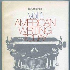 Libros de segunda mano: LIBRO - FORUM SERIES VOL. 1 - AMERICAN WRITING TODAY - RICHARD KOSTELANETZ - TEXTO EN INGLES. Lote 157244086