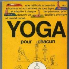 Libros de segunda mano: LIBRO - YOGA POUR CHACUN - PHILIPPE DE MERIC - 1968 - TEXTO EN FRANCÉS. Lote 157246010