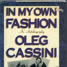 Libros de segunda mano: LIBRO - IN MY OWN FASHION - OLEG CASSINI - 1987 - TEXTO EN INGLÉS. Lote 157247862