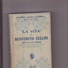Libros de segunda mano: LA VITA DI BENVENUTO CELLINI - CASA EDITRICE SONZOGNO - / MILANO. Lote 157905430