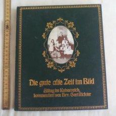 Libros de segunda mano: DIE GUTE ALTE ZEIT IM BILD. ALLTAG IM KAISERREICH 1871-1914 BERTELSMANN 1974. FOTOS ANTIGUA ALEMANIA. Lote 158172674