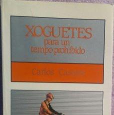 Libros de segunda mano: XOGUETES PARA UN TEMPO PROHIBIDO - CARLOS CASARES (GALAXIA, 1988) /// VENTO FERIDO / SOÑOS CLÍO. Lote 158708918
