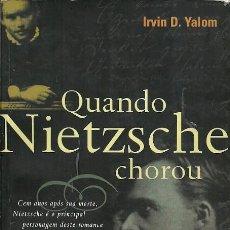 Libros de segunda mano: QUANDO NIETZSCHE CHOROU IRVIN D YALOM EDIOURO. Lote 158921842