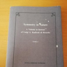 Libros de segunda mano: SYMMETRY IN NATURE. A VOLUME IN HONOUR OF LUIGI A. RADICATI DI BROZOLO. TOMO I. Lote 158935654