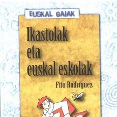 Libros de segunda mano: IKASTOLAK ETA EUSKAL ESKOLAK. FITO RODRÍGUEZ. 1996. EN EUSKERA. Lote 159106314