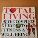 Libros de segunda mano: TOTAL LIVING. THE COMPLETE GUIDE TO FITNESS & WELL BEING (RON CLARKE). Lote 159379670