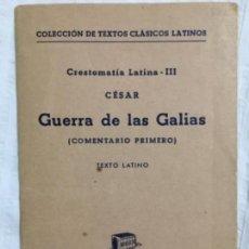 Libros de segunda mano: CÉSAR. GUERRA DE LAS GALIAS.. Lote 159806246