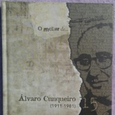 Libros de segunda mano: O MELLOR DE ÁLVARO CUNQUEIRO 1911-1981 (LA VOZ DE GALICIA, 2010) // RAFAEL DIESTE CASTROVIEJO CURROS. Lote 160000274