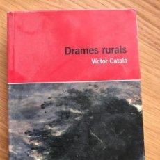 Libros de segunda mano: DRAMES RURALS VICTOR CATALA. Lote 160210706