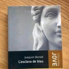 Libros de segunda mano: L´ESCLAVA DE BLAU JOAQUIM BORRELL COLUMNA JOVE. Lote 160210838