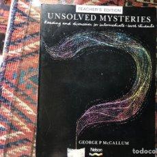 Libros de segunda mano: UNSOLVED MYSTERIES. TEACHER'S EDITION. NELSON. Lote 160477144