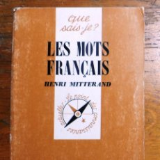Libros de segunda mano: HENRI MITTERAND. LES MOTS FRANÇAIS. COLECCIÓN QUE SAIS-JE? PRESSES UNIVERSITAIRES DE FRANCE.. Lote 160482754