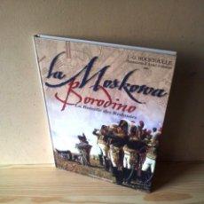 Libros de segunda mano: FRANCOIS GUY HOURTOULLE - BORODINO LA MOSKOWA, LA BATAILLE DES REDOUTES - HISTOIRE COLLECTIONS 2003. Lote 160514422
