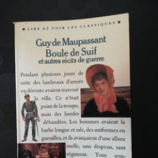 Libros de segunda mano: BOULE DE SUIF ET AUTRES RECITS DE GUERRE. GUY DE MAUPASSANT. Lote 160679600