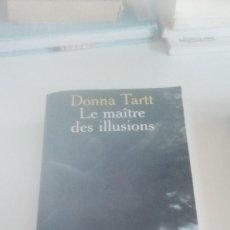 Libros de segunda mano: G-22YO7 LIBRO EN FRANCES DONNA TARTT LE MAITRE DES ILLUSIONS . Lote 160810726