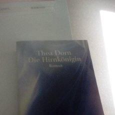 Libros de segunda mano: G-22YO7 LIBRO EN ALEMAN THEA DORN DIE HIRNKONIGIN ROMAN . Lote 160810826