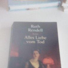 Libros de segunda mano: G-22YO7 LIBRO EN ALEMAN RUTH RENDELL ALLES LIEBE VOM TOD . Lote 160812938