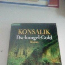 Libros de segunda mano: G-22YO7 LIBRO EN ALEMAN KONSALIK DSCHUNGEL GOLD ROMAN ERSTMALS IM TASCHENBUCH . Lote 160813222