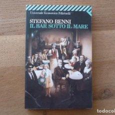 Libros de segunda mano - STEFANO BENNI. IL BAR SOTTO IL MARE. EDITORIAL FELTRINELLI. EN ITALIANO - 161228994