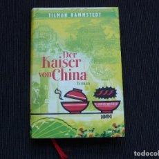 Libros de segunda mano: TILMAN RAMSTED. DER KAISER VON CHINA. LIBRO EN ALEMÁN.. Lote 161233978