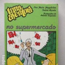 Libros de segunda mano: UMA AVENTURA NO SUPERMERCADO DE ANA MARIA/ALÇADA, ISABEL MAGALHAES (EN PORTUGUES). Lote 161711306
